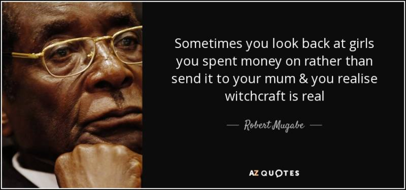 quote-sometimes-you-look-back-at-girls-you-spent-money-on-rather-than-send-it-to-your-mum-robert-mugabe
