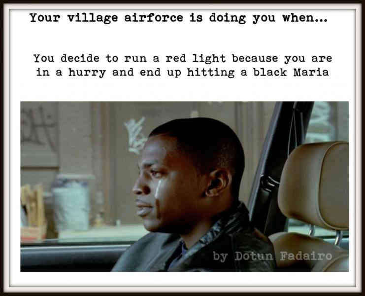 village-4 (5 signs that your village airforce is doing you)