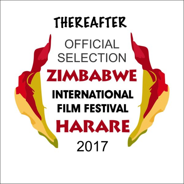 THEREAFTER - The Movie - Zimbabwe International Film Festival Harare 2017